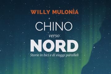 """Chino Verso Nord, Willy Mulonia presenta le sue """"Storie in bici e di viaggi paralleli"""""""